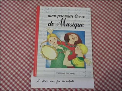 Mon Premier Livre De Musique 9782736612276 Amazon Com Books