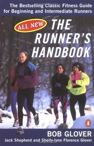 The Runner's Handbook : The Bestselling Classic Fitness Guide for Beginning and (Runners Handbook)