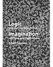 Logic Will Get You from A to B. Imagination Will Take You Everywhere. Albert Einstein: 7x10 Wide Ruled Composition Notebook Great Gift for Your ... Your Favorite Writer Poet Student Teacher!