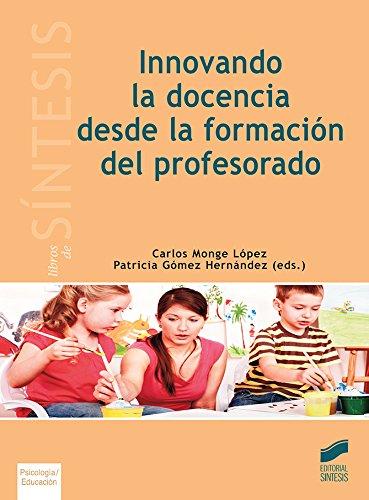 Innovando la docencia desde la formación del profesorado (Libros de Síntesis) por Monge López, Carlos,Gómez Hernández, Patricia