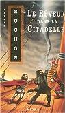 Le cycle de Vrénalik, tome 2 : Le rêveur dans la citadelle par Rochon