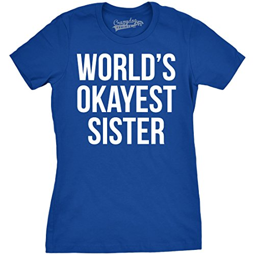Crazy Dog T-Shirts Womens World's Okayest Sister T Shirt Funny Sarcastic Siblings Tee for Ladies (Blue) - M