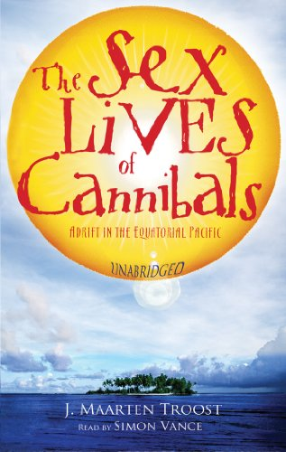 Download The Sex Lives of Cannibals: Adrift in the Equatorial Pacific