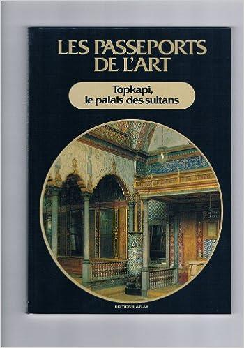 Couverture de Les passeports de l'Art; Topkapi, le palais des sultans