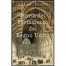 Storia del Parlamento del Regno Unito: dalla Magna Charta al Parlamento odierno (Italian Edition)