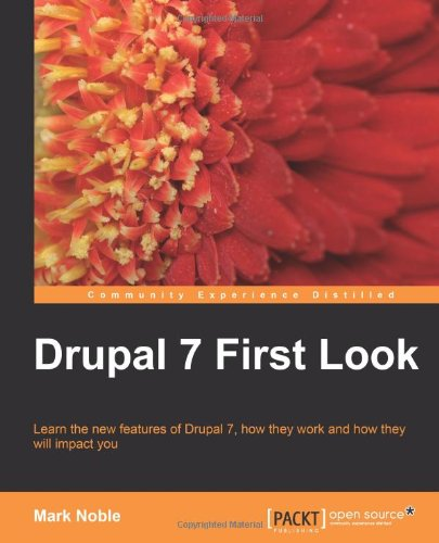 Drupal 7 First Look by Mark Noble, Publisher : Packt Publishing