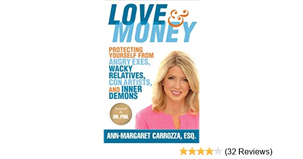 Love & Money: Protecting Yourself from Angry Exes, Wacky Relatives