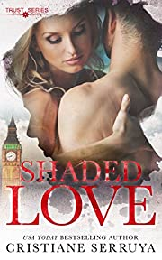 Shaded Love: Shades of Love (TRUST Series Book 5)