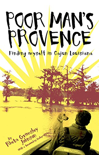 Poor Man's Provence: Finding Myself in Cajun Louisiana (Best Way To Travel In New Orleans)
