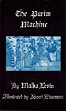 The Purim Machine by Malka Levin