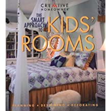 The Smart Approach to Kids' Rooms: Planning, Designing, Decorating