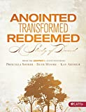Anointed, Transformed, Redeemed - Bible Study Book: A Study of David