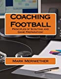 football scouting - Coaching Football: Principles of Scouting and Game Preparation!