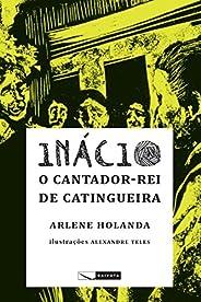 Inácio - o cantador-rei de Catingueira