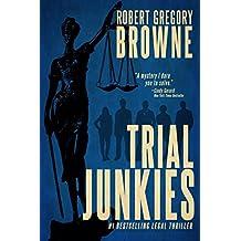 Trial Junkies (A Trial Junkies Thriller Book 1)