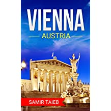 Vienna : The best Vienna Travel Guide: ,The Best Travel Tips About Where to Go and What to See in Vienna  (Vienna, Austria ... Travel to Vienna)