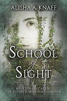 School of Sight by [Knaff, Alisha A.]