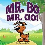 Mr. Bo, Mr. Go! | Jupiter Kids