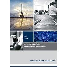 Les métiers du digital. Quelles rémunérations et responsabilités? (Votre carrière t. 1) (French Edition)