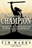 Confidence of a Champion, Tim Marks, 098580209X