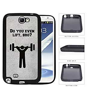 Do You Even Lift Bro Rubber Silicone TPU Cell Phone Case Samsung Galaxy Note 2 II N7100