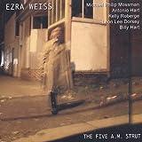 Five a.M. Strut by Ezra Weiss (2003-09-23)