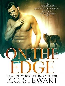 On the Edge (Adirondack Pack Book 3) by [Stewart, K.C.]