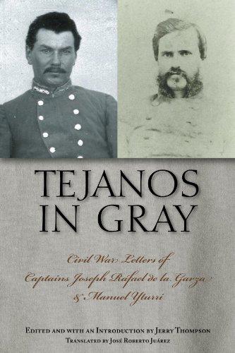 Tejanos in Gray: Civil War Letters of Captains Joseph Rafael de la Garza and Manuel Yturri (Fronteras Series, sponsored by Texas A&M International University)