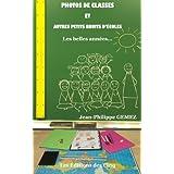 Photos de classes et autres petits bruits d'écoles (French Edition)