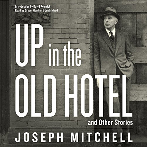 Up in the Old Hotel, and Other Stories by Blackstone Audio, Inc.