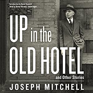 Up in the Old Hotel, and Other Stories Audiobook