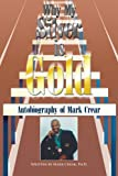 Why My Silver Is Gold, Mark Crear, 1420835289