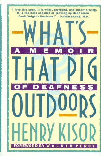 By Henry Kisor What's That Pig Outdoors?: A Memoir of Deafness (1st First Edition) [Hardcover]