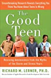 The Good Teen, Richard M. Lerner, 0307347575