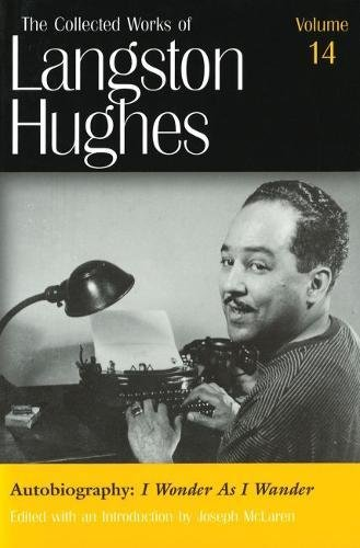 Autobiography: I Wonder As I Wander (Collected Works of Langston Hughes, Vol 14) ebook