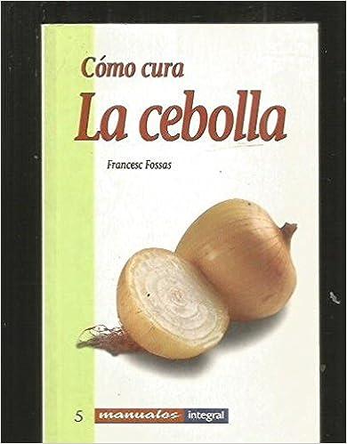 Descargar archivos de libros electrónicos Como cura la cebolla (MANUALES INTEGRAL) DJVU