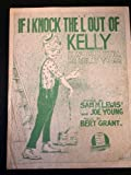 img - for If I Knock The L-Out Of Kelly, It Would Still Be Kelly To Me - Vintage Sheet Music book / textbook / text book