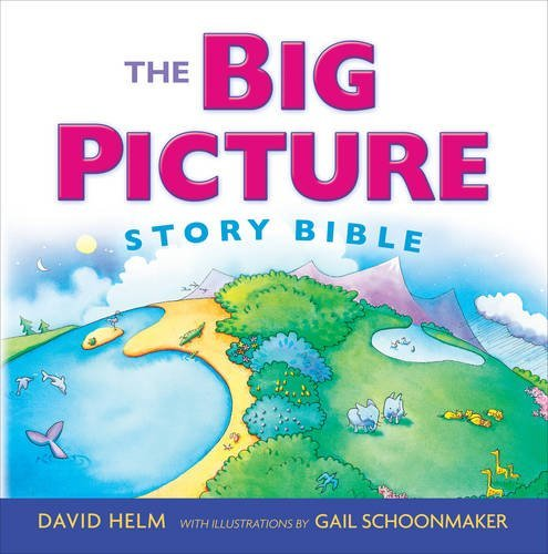 The Big Picture Story Bible (Paperback Edition) by David R. Helm (2014-07-31)