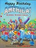 Happy Birthday, America!, Marsha Wilson Chall, 0688130518