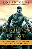 Fighter Pilot: The Memoirs of Legendary Ace Robin