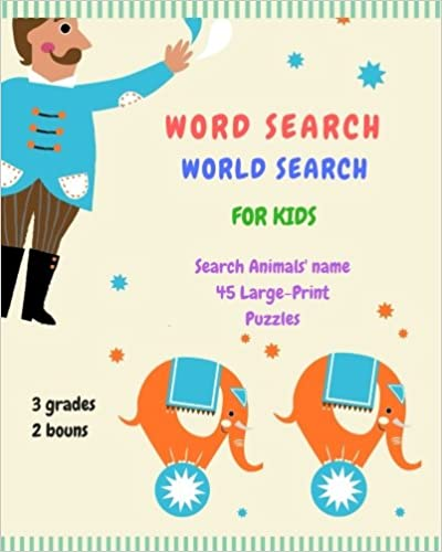 45 Large-Print Puzzles Word Search World Search For Kids: Search 190+ Animals? names Junior:12x12, Middle:15x15, Advanced:20x20 2 bonus 8 x 10in. 3 grades Activity books for kids ages 6-12