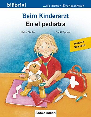Beim Kinderarzt: Kinderbuch Deutsch-Spanisch mit Wort-Bild-Leiste auf jeder Seite
