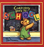 img - for Corduroy Goes to School book / textbook / text book