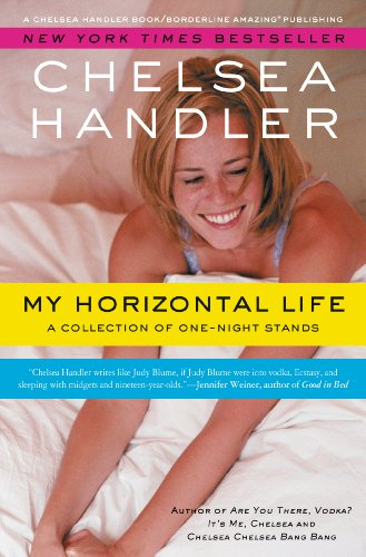 Horizontal Form (My Horizontal Life: A Collection of One Night Stands (A Chelsea Handler Book/Borderline Amazing Publishing))
