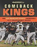 Comeback Kings: The San Francisco Giants' Incredible 2012 Championship Season