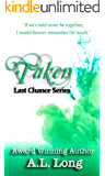 Taken: Last Chance Series - 3 (Romantic Suspense)