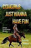 Cowgirls Just Wanna Have Fun (Spirit Animal Book 2)