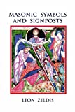 Masonic Symbols and Signposts, Leon Zeldis, 0935633278