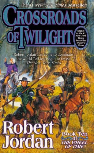 Crossroads of Twilight - Book #10 of the Wheel of Time