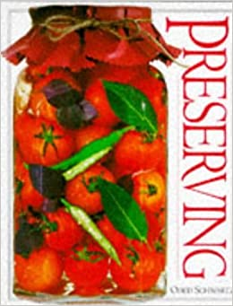 The Preserving Book (Books for cooks) by Oded Schwartz (10-Oct-1996)